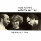 Misha Alperin's Moscow Art Trio - Once Upon A Time