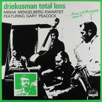 Misha Mengelberg Quartet - Driekusman Total Loss · ...And All That Jazz Volume 10