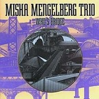 Misha Mengelberg Trio - Who's Bridge