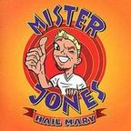 Mister Jones - Hail Mary