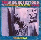 Misunderstood - The Legendary Goldstar Album · Plus Golden Glass