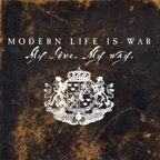 Modern Life Is War - My Love. My Way.