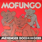 Mofungo - Messenger Dogs Of The Gods
