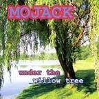 Mojack - Under The Willow Tree
