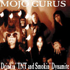 Mojo Gurus - Drinkin' TNT And Smokin' Dynamite