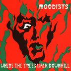 Moodists - Where The Trees Walk Down Hill