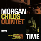 Morgan Childs Quintet - Time
