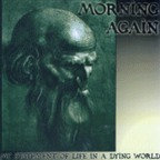 Morning Again - My Statement Of Life In A Dying World