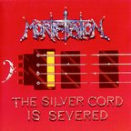 Mortification - The Silver Cord Is Severed