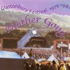 Mother Gong - Glastonbury Festival 1979-1981