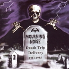 Mourning Noise - Death Trip Delivery