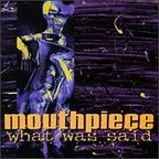 Mouthpiece - What Was Said