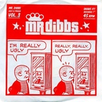 Mr. Dibbs - Ugly & Proud · Vol. 3