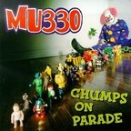 MU330 - Chumps On Parade