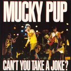 Mucky Pup - Can't You Take A Joke?
