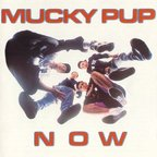 Mucky Pup - Now