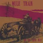 Mule Train - Be On Your Way