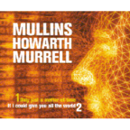 Mullins Howarth Murrell - Only Just A Matter Of Time