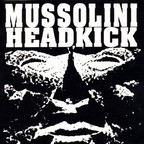 Mussolini Headkick - No Sacrifice