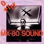 MX-80 Sound - O Type