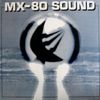 MX-80 Sound - Out Of The Tunnel