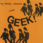 My Bloody Valentine - Geek!