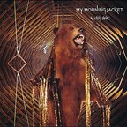 My Morning Jacket - It Still Moves