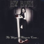 My Ruin - The Shape Of Things To Come...