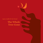 Myra Melford's Be Bread - The Whole Tree Gone