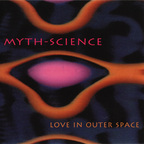 Myth Science - Love In Outer Space