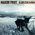 Naked Prey - 40 Miles From Nowhere