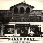 Naked Prey - Live In Tucson