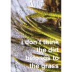 Nancy Garcia - I Don't Think The Dirt Belongs To The Grass