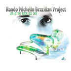Nando Michelin Brazilian Project - Live At The Acton Jazz Cafe