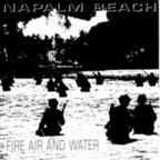 Napalm Beach - Fire Air And Water