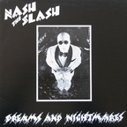 Nash The Slash - Dreams And Nightmares