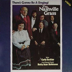 Nashville Grass - There's Gonna Be A Singing!
