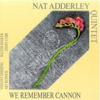 Nat Adderley Quintet - We Remember Cannon