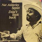 Nat Adderley Septet - Don't Look Back