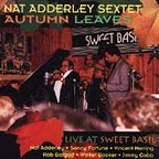 Nat Adderley Sextet - Autumn Leaves · Live At Sweet Basil
