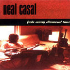 Neal Casal - Fade Away Diamond Time