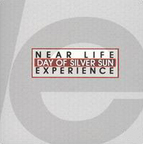 Near Life Experience - Day Of Silver Sun