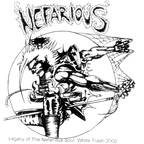 Nefarious - Legacy Of The Nefarious Soul · White Trash 2000