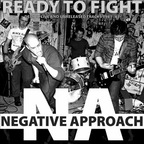 Negative Approach - Ready To Fight · Demos, Live And Unreleased 1981-'83