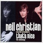 Neil Christian And The Crusaders - That's Nice · The Anthology