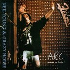 Neil Young With Crazy Horse - Arc