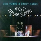 Neil Young With Crazy Horse - Rust Never Sleeps