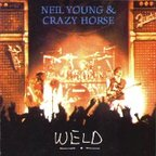 Neil Young With Crazy Horse - Weld