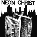 Neon Christ - A Seven Inch Two Times