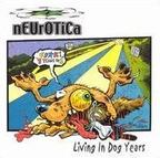 Neurotica - Living In Dog Years